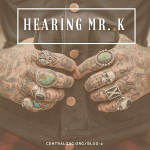 Hearing Mr. K